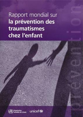 Rapport Mondial Sur La PR Vention Des Traumatismes de L'Enfant 9789242563573