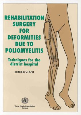Rehabilitation Surgery for Deformities Due to Poliomyelitis: Techniques for the District Hospital
