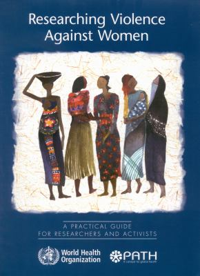 Researching Violence Against Women: A Practical Guide for Researchers and Activists 9789241546478