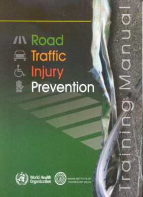 Road Traffic Injury Prevention Training Manual 9789241546751