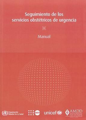 Seguimiento de Los Servicios Obst Tricos de Urgencia: Manual 9789243547732