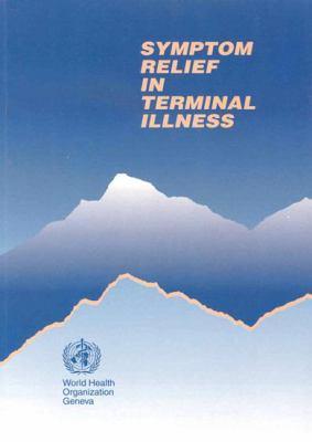 Symptom Relief in Terminal Illness 9789241545075