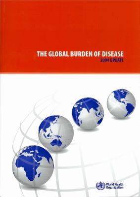 The Global Burden of Disease: 2004 Update 9789241563710