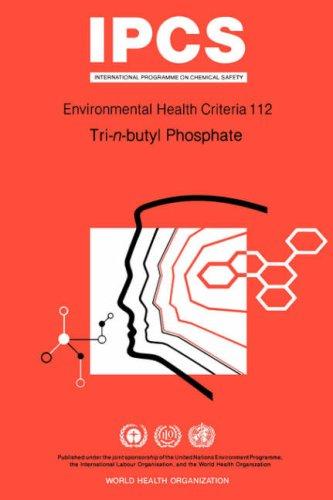 Tri-N-Butyl Phosphate: Environmental Health Criteria Series No 112 9789241571128