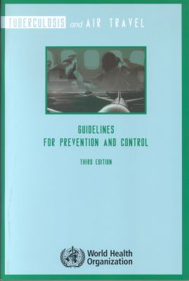 Tuberculosis and Air Travel: Guidelines for Prevention and Control 9789241547505