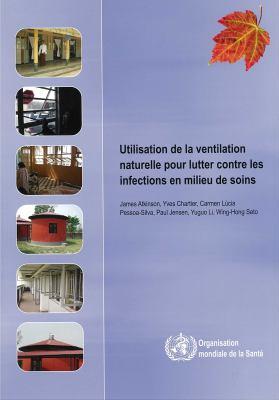 Utilisation de la Ventilation Naturelle Pour Lutter Contre les Infections En Milieu de Soins 9789242547856