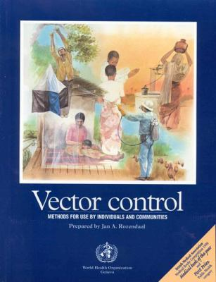 Vector Control: Methods for Use by Individuals and Communities 9789241544948