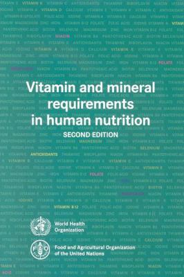 Vitamin and Mineral Requirements in Human Nutrition 9789241546126