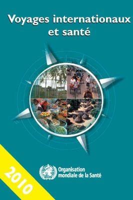 Voyages Internationaux Et Sant 2010: Situation Au 1er Janvier 2010 9789242580457