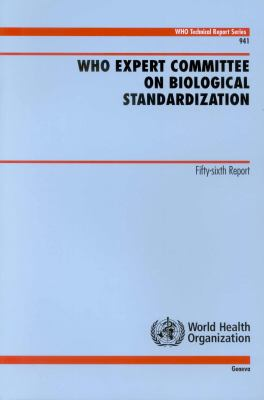 WHO Expert Committee on Biological Standardization: Fifty-Sixth Report 9789241209410