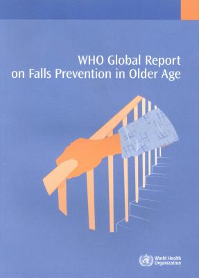 WHO Global Report on Falls Prevention in Older Age 9789241563536