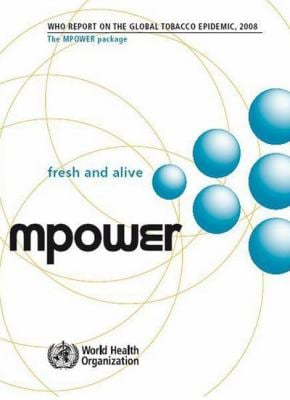 Who Report on the Global Tobacco Epidemic, 2008: The Mpower Package 9789241596282