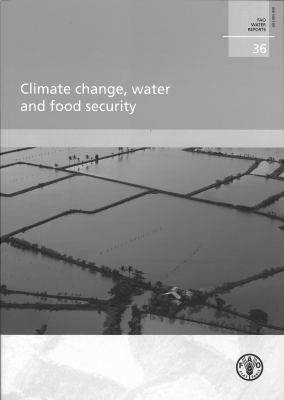 Climate Change, Water and Food Security 9789251067956
