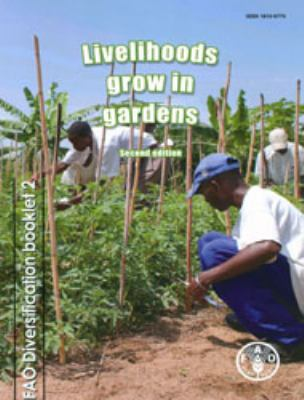 Livelihoods Grow in Gardens 9789251070635