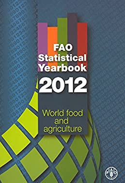 Fao Statistical Yearbook 2012: World Food and Agriculture 9789251070840