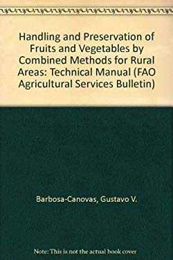 Handling and Preservation of Fruits and Vegetables by Combined Methods for Rural Areas: Technical Manual 9789251048610