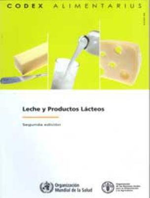 Leche y Productos Lacteos: Comision Fao/Oms del Codex Alimentarius 9789253067862