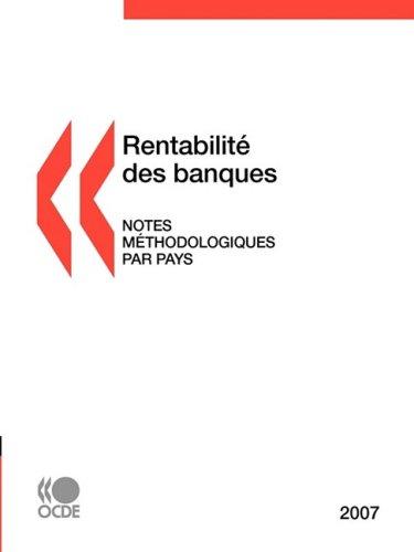 Rentabilit Des Banques: Notes Mthodologiques Par Pays 2007 9789264041592