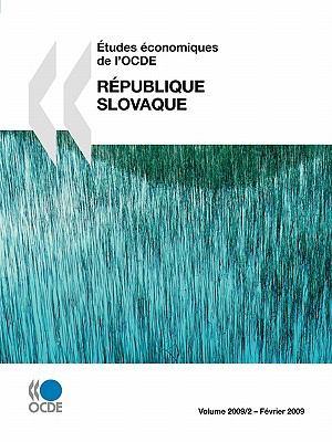Etudes Economiques de L'Ocde: Republique Slovaque 2009 9789264056497