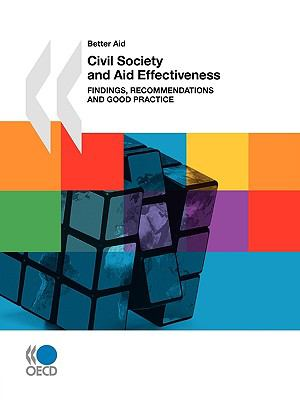Civil Society and Aid Effectiveness: Findings, Recommendations and Good Practice 9789264056794