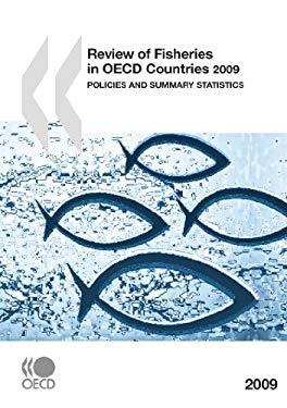 Review of Fisheries in OECD Countries 2009: Policies and Summary Statistics 9789264079748