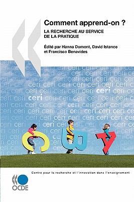 La Recherche Et L'Innovation Dans L'Enseignement Comment Apprend-On ?: La Recherche Au Service de La Pratique 9789264086937