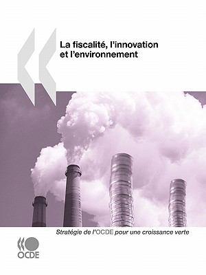 La Fiscalite, L'Innovation Et L'Environnement 9789264087644
