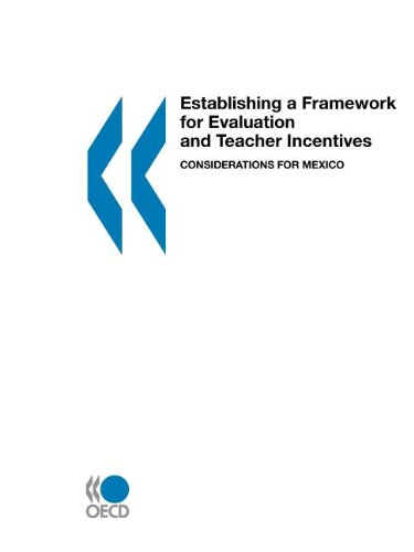 Establishing a Framework for Evaluation and Teacher Incentives: Considerations for Mexico 9789264094390