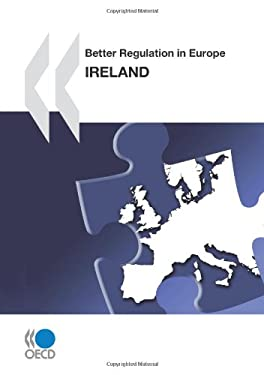 Better Regulation in Europe Better Regulation in Europe: Ireland 2010 9789264095083