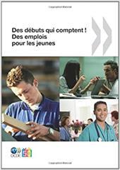 Des Emplois Pour Les Jeunes/Jobs for Youth Des Debuts Qui Comptent ! Des Emplois Pour Les Jeunes - Oecd Publishing