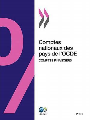 Comptes Nationaux Des Pays de L'Ocde, Comptes Financiers 2010 9789264098916