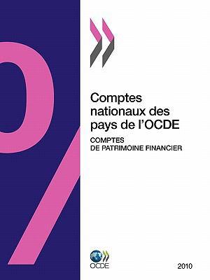 Comptes Nationaux Des Pays de L'Ocde, Comptes de Patrimoine Financier 2010 9789264098954