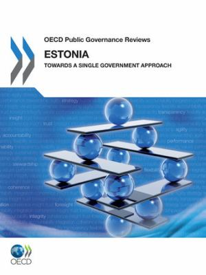 OECD Public Governance Reviews:: Estonia: Towards a Single Government Approach 9789264104846