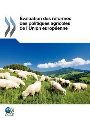 Valuation Des R Formes Des Politiques Agricoles de L'Union Europ Enne