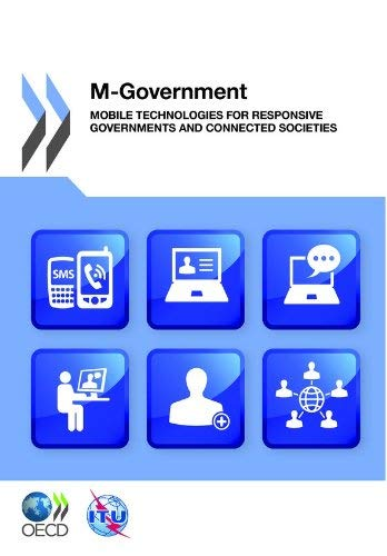 M-Government: Mobile Technologies for Responsive Governments and Connected Societies 9789264118690