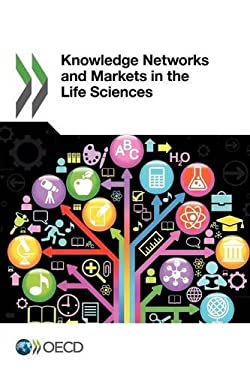 Knowledge Networks and Markets in the Life Sciences 9789264119376