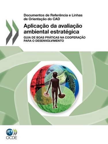 Aplica O Da Avalia O Ambiental Estrat Gica: Guia de Boas PR Ticas Na Coopera O Para O Desenvolvimento 9789264175693