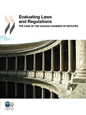 Evaluating Laws and Regulations: The Case of the Chilean Chamber of Deputies 9789264176256