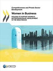 Competitiveness and Private Sector Development Women in Business: Policies to Support Women's Entrepreneurship Development in the 21024228