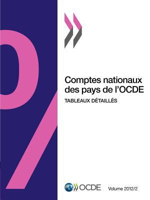 Comptes Nationaux Des Pays de L'Ocde, Volume 2012 Issue 2: Tableaux D Taill S 9789264179509