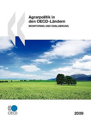 Agrarpolitik in Den OECD-Lndern 2009: Monitoring Und Evaluierung 9789264076938