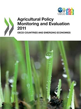Agricultural Policy Monitoring and Evaluation 2011 OECD Countries and Emerging Economies 9789264106178