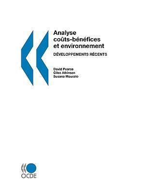 Analyse Cots-Bnfices Et Environnement: Dveloppements Rcents 9789264010062