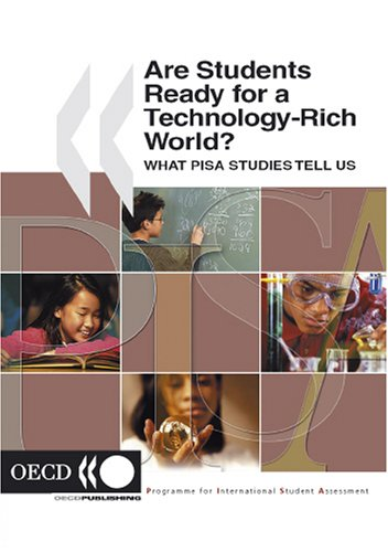 Are Students Ready for a Technology-Rich World? What Pisa Studies Tell Us 9789264036086