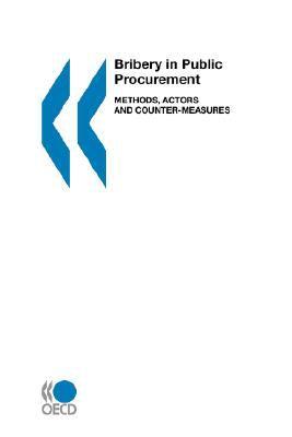 Bribery in Public Procurement: Methods, Actors and Counter-Measures 9789264013940