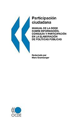 Citizens as Partners: OECD Handbook on Information, Consultation and Public Participation in Policy-Making (Spanish Version) 9789264047914