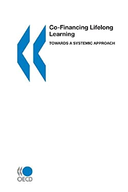 Co-Financing Lifelong Learning: Towards a Systemic Approach 9789264018105