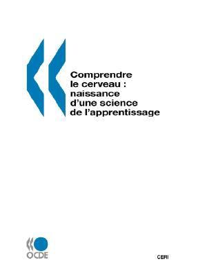Comprendre Le Cerveau: Naissance D'Une Science de L'Apprentissage 9789264029149
