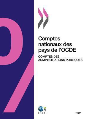Comptes Nationaux Des Pays de L'Ocde, Comptes Des Administrations Publiques 2011 9789264101357