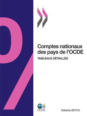 Comptes Nationaux Des Pays de L'Ocde, Volume 2011 Num Ro 2: Tableaux D Taill?'s 9789264106956